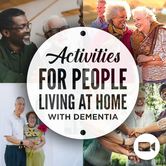 Activities for Persons Living at Home with Dementia