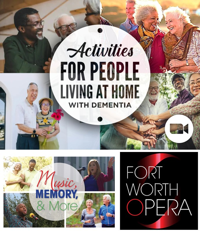 Activities for Persons Living at Home with Dementia FEATURING FORT WORTH OPERA